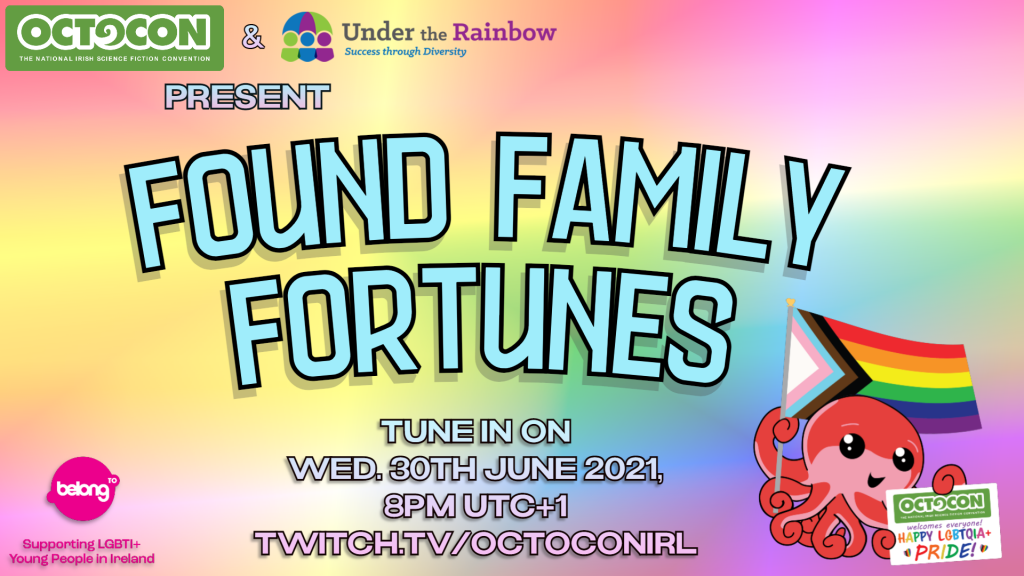 Octocon and Under the Rainbow present Found Family Fortunes